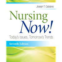 Nursing Now! Today's Issues, Tomorrow's Trends (Nursing Now!: Today's Issues, Tomorrow's Trends)
