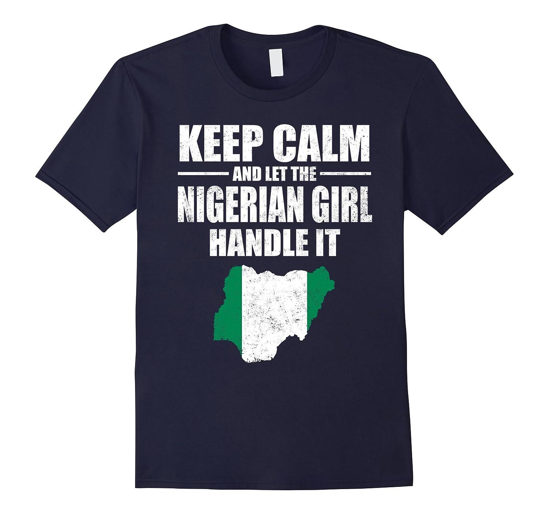 Keep Calm Let The Nigerian Girl Handle It T-shirt Nigeria-PL