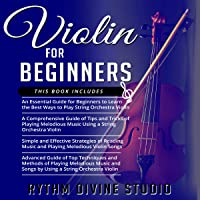 Violin for Beginners: 4 in 1- Beginner's Guide+ Tips and Tricks+ Simple and Effective Strategies of Reading Music and…