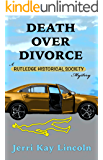 Death over Divorce (A Rutledge Historical Society Cozy Mystery Book 2)