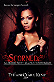 Scorned: Vampire Hunted #1: A LeKrista Scott, Vampire Hunted novel