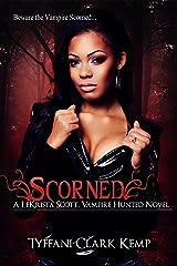 Scorned: Vampire Hunted #1: A LeKrista Scott, Vampire Hunted novel Kindle Edition