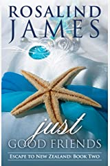 Just Good Friends (Escape to New Zealand Book 2) Kindle Edition