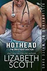 Hothead: The Impatient Doctor (Billionaires of White Oaks Book 4) Kindle Edition