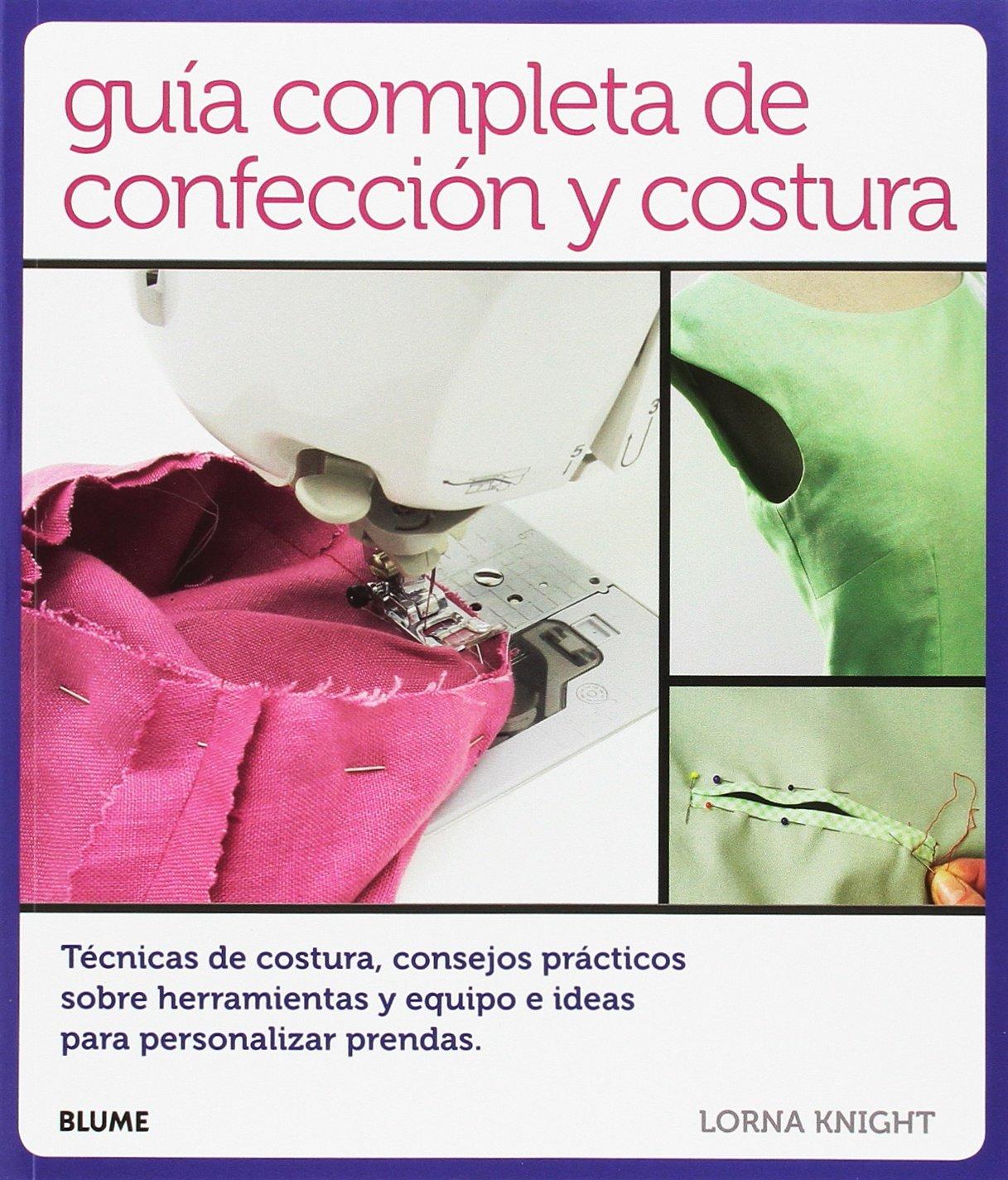 Guía completa de confección y costura: Amazon.es: Lorna Knight: Libros