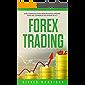 Forex Trading: Guía Completa Para Principiantes  Aprende Todo Del Comercio de Divisas De A-Z