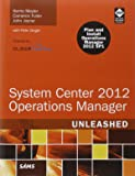 System Center 2012 Operations Manager: Unleashed