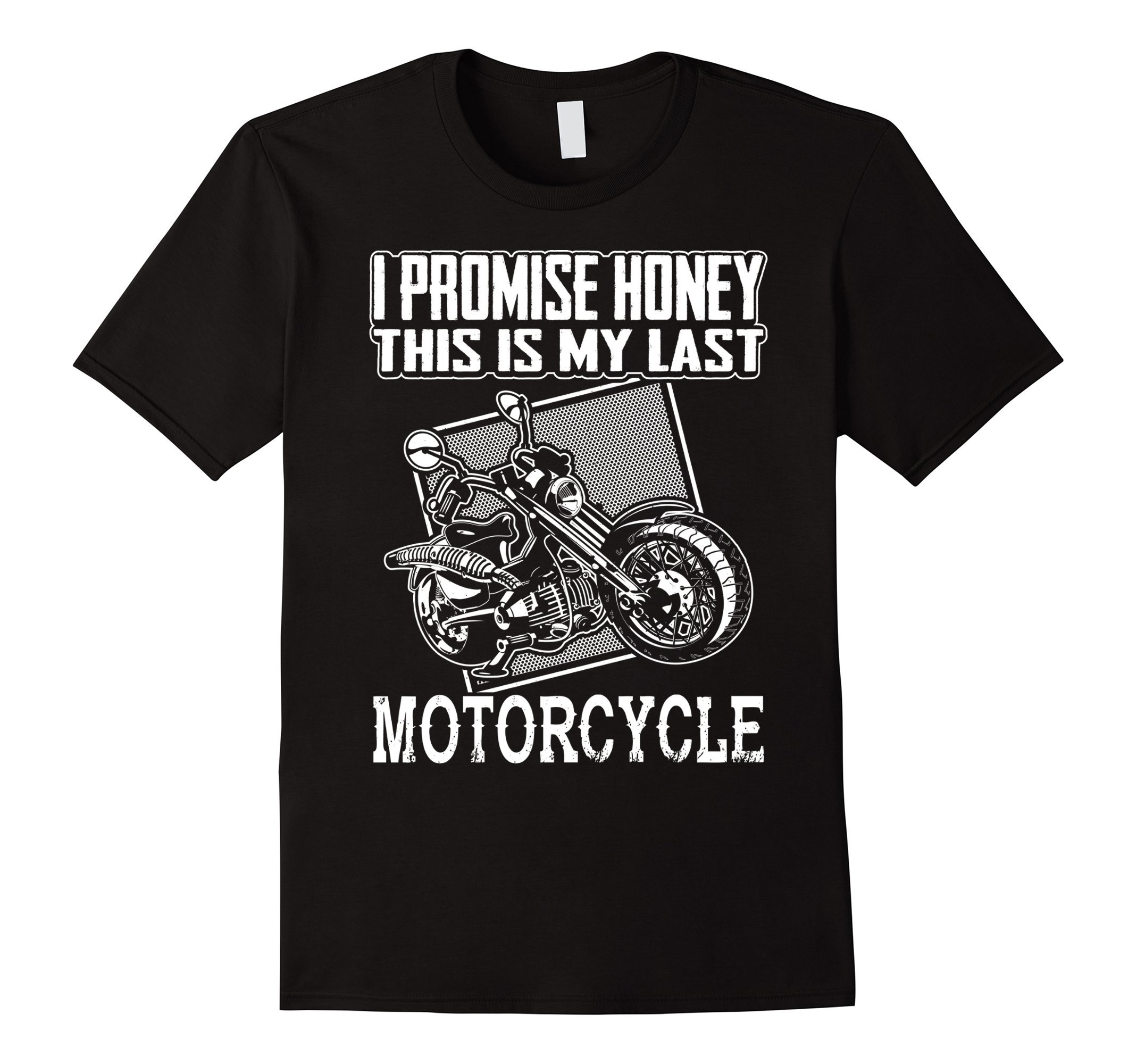 Mens I Promise Honey This Is My Last Motorcycle Biker T-Shirt XL Black