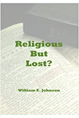 Religious But Lost? Kindle Edition