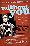 Without You: A Memoir of Love, Loss, and the Musical Rent (English Edition)
