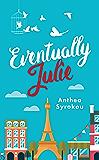 Eventually Julie (Julie & Friends Book 1)