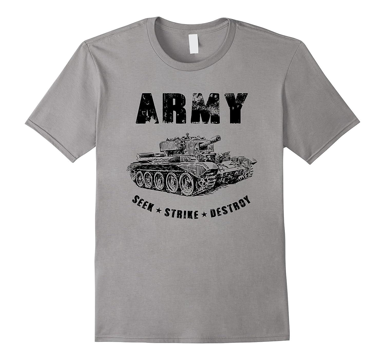 Army Shirt Seek Strike Destroy Tank Military T-Shirt