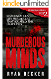 Murderous Minds Volume 2: Stories of Real Life Murderers that Escaped the Headlines (English Edition)