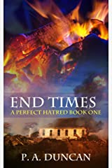 End Times: A Perfect Hatred Book One Kindle Edition