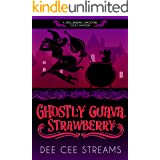 Ghostly Guava Strawberry (Spellbinding Smoothies Cozy Mystery Series Book 1)