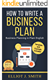 Business Plan: How to Write a Business Plan - Business Plan Template and Examples Included! (Business Plan Writing, Business Planning, Book Book 1) (English Edition)