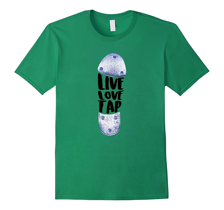 Tap Dance T-Shirt - Live Love Tap Shirts-CD