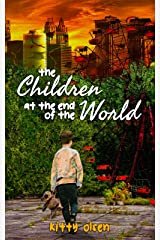 The Children at the End of the World Kindle Edition