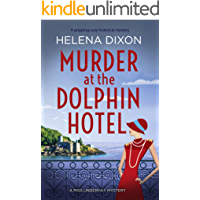 Murder at the Dolphin Hotel: A gripping cozy historical mystery (A Miss Underhay Mystery)