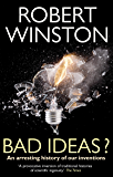 Bad Ideas?: An arresting history of our inventions