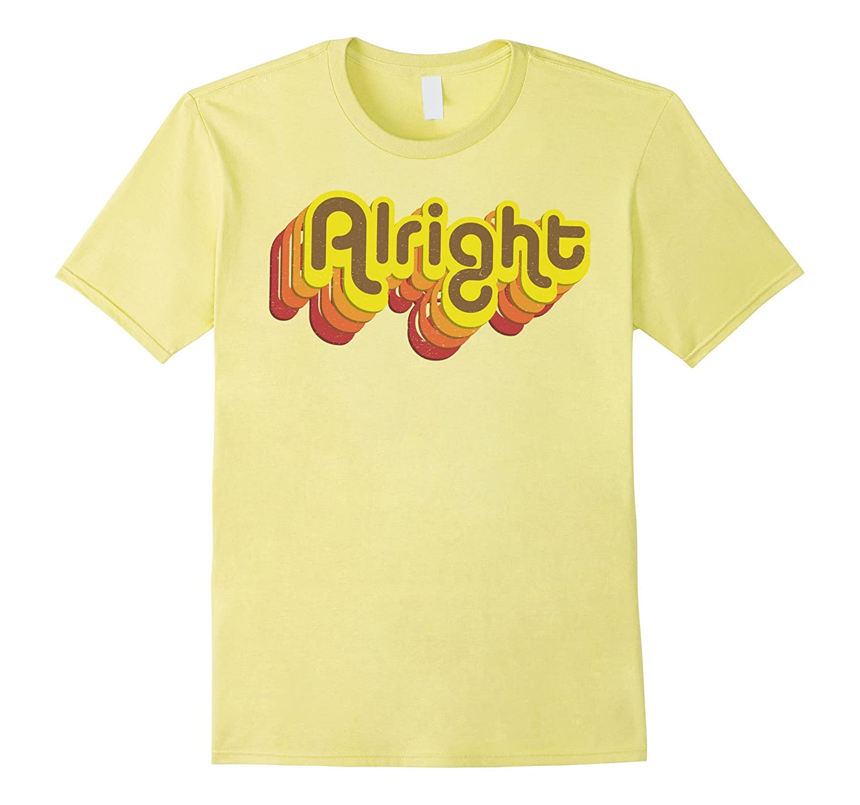 Alright Alright Shirt Funny Retro 70s Tee