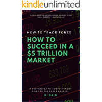 How To Trade Forex: How To Succeed In A 5 Trillion Market