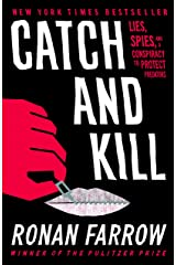 Catch and Kill: Lies, Spies, and a Conspiracy to Protect Predators Hardcover