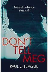 Don't Tell Meg (Don't Tell Meg Trilogy Book 1) Kindle Edition