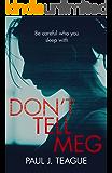 Don't Tell Meg (Don't Tell Meg Trilogy Book 1)