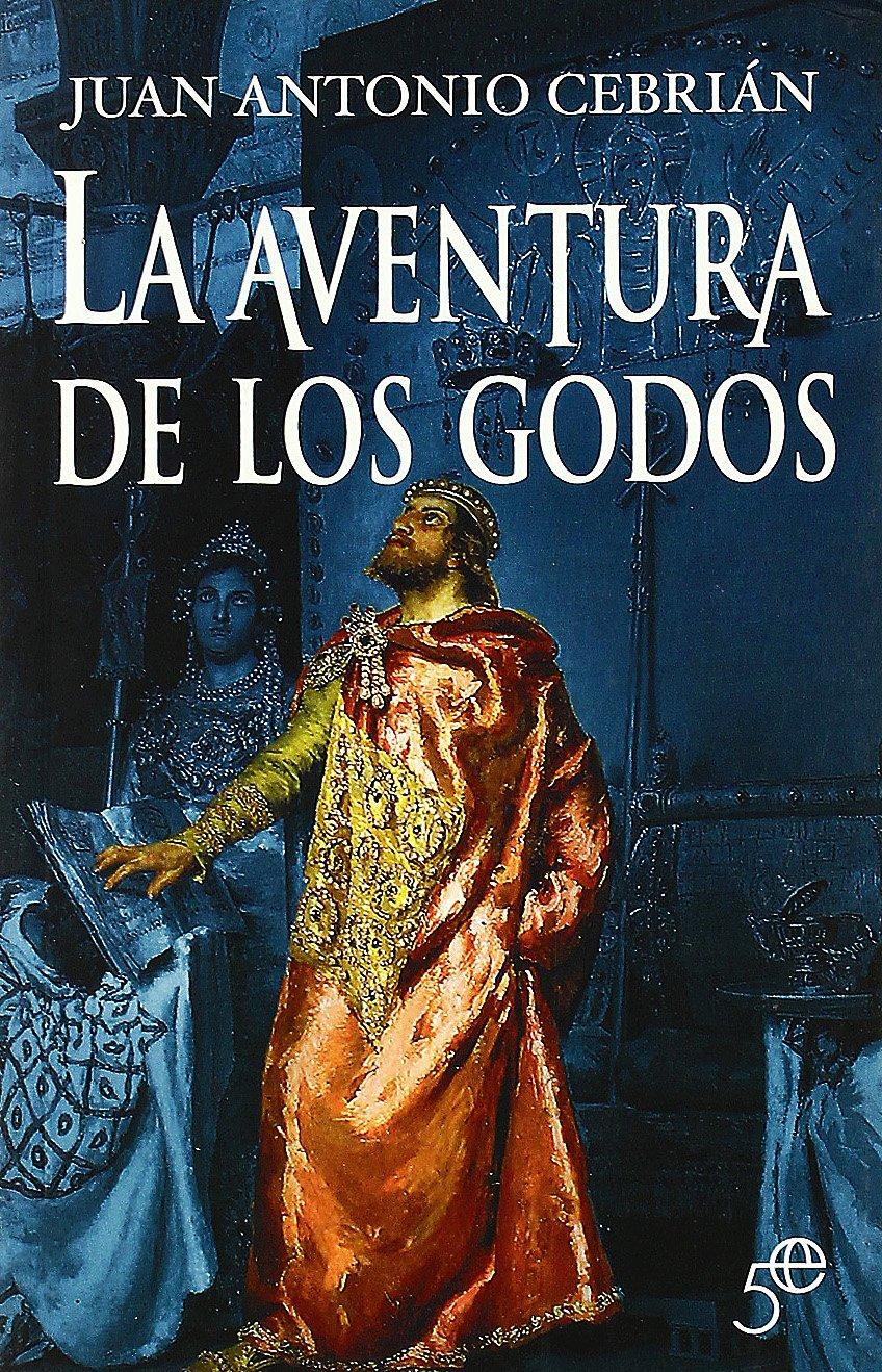 Aventura de los godos, la (5º Aniversario): Amazon.es: Cebrian, Juan Antonio: Libros