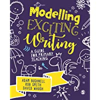 Modelling Exciting Writing: A guide for primary teaching