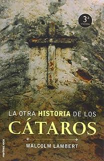 LA Otra Historia De Los Cataros (Spanish Edition)