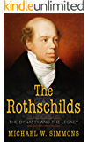 The Rothschilds: The Dynasty And The Legacy (English Edition)