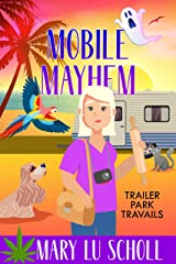 Mobile Mayhem: Book Two of Trailer Park Travails (Trailer Travails 2) Kindle Edition