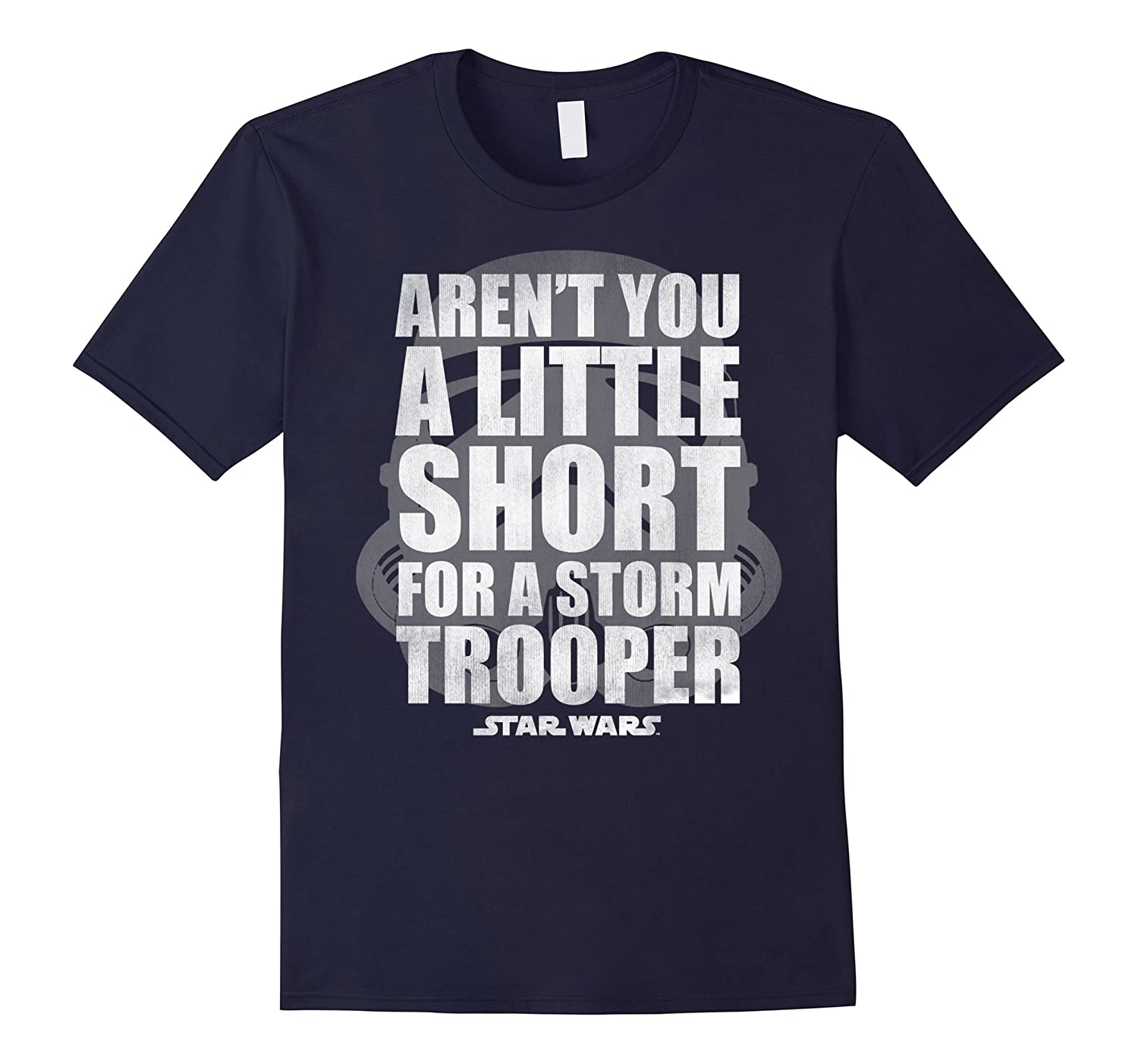 Aren't You A Little Short For A Stormtrooper Graphic T-Shirt-Rose