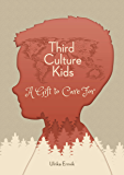 Third Culture Kids: A Gift to Care For (English Edition)