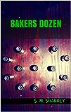 Bakers Dozen (The Encroaching Darkness Epic Book 1)