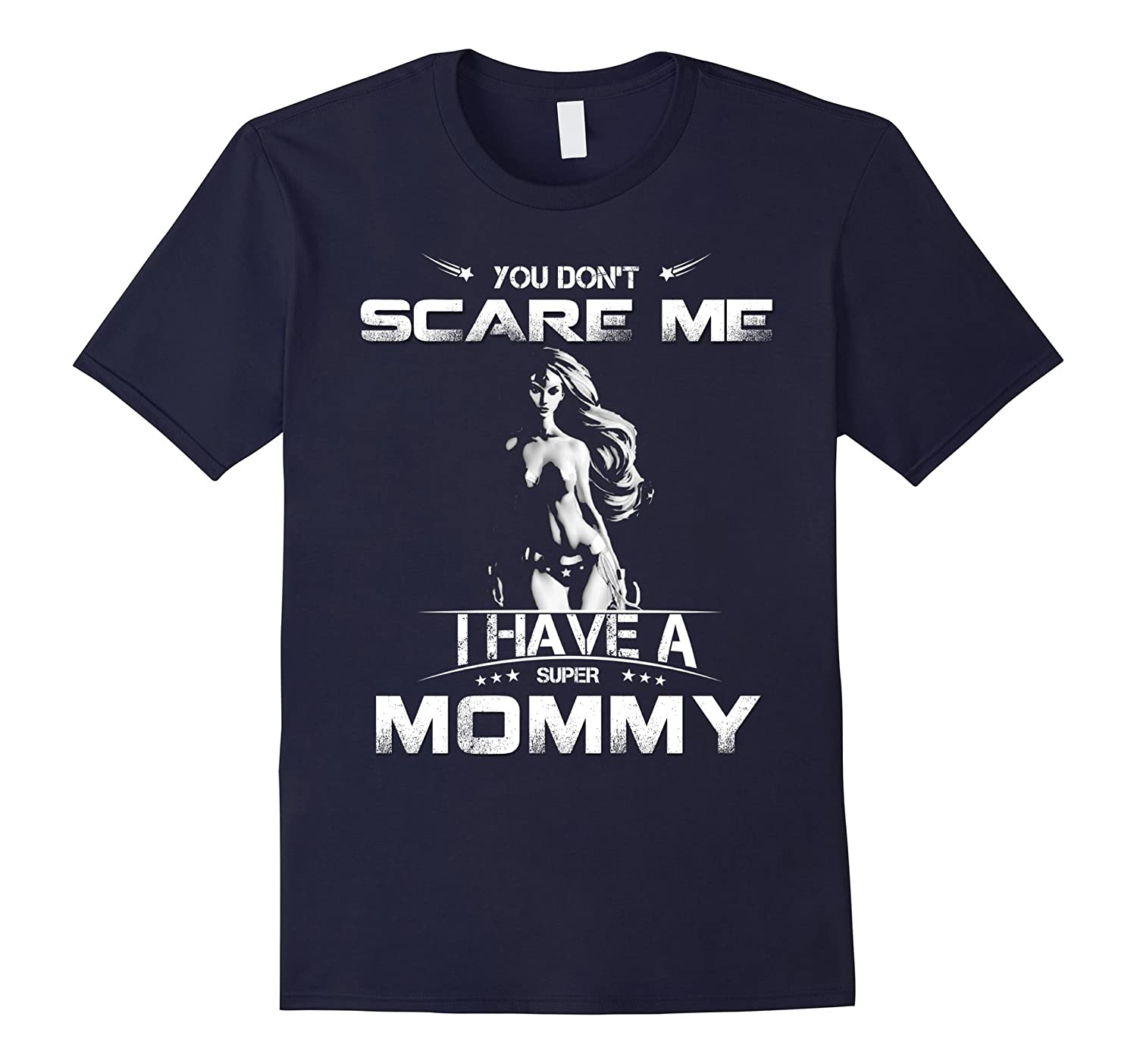 You Dont Scare I have A Super Mommy Shirt-Vaci