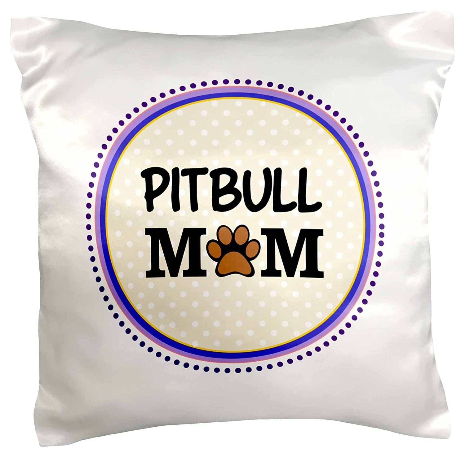 Pillow Case Doggy Lover Proud Pet Owner Circle 16 by 16 3dRose pc/_151794/_1 Pitbull Dog Mom Paw Print Mum Love Doggie Mama by Breed