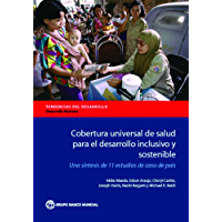 Cobertura universal de salud para el desarrollo inclusivo y sostenible: Una síntesis de 11 estudios de caso de país (Directions in Development;Directions in Development - Human Development)