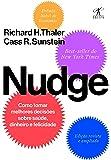 Nudge: Como tomar melhores decisões sobre saúde, dinheiro e felicidade