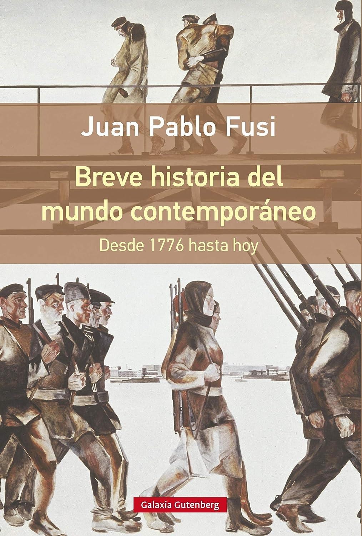 Breve historia del mundo contemporáneo: Desde 1776 hasta hoy eBook: Fusi, Juan Pablo: Amazon.es: Tienda Kindle