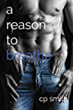 A Reason To Breathe (Reason Series Book 1)