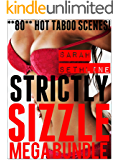STRICTLY SIZZLE: TOO TABOO MEGA BUNDLE (**80** of the HOTTEST forbidden scenes)