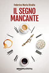 Il segno mancante (Riccardo Ranieri Vol. 3) (Italian Edition) Kindle Edition