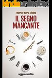 Il segno mancante (Riccardo Ranieri's Series Vol. 3)