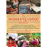 Homesteading: A Backyard Guide to Growing Your Own Food, Canning, Keeping Chickens...