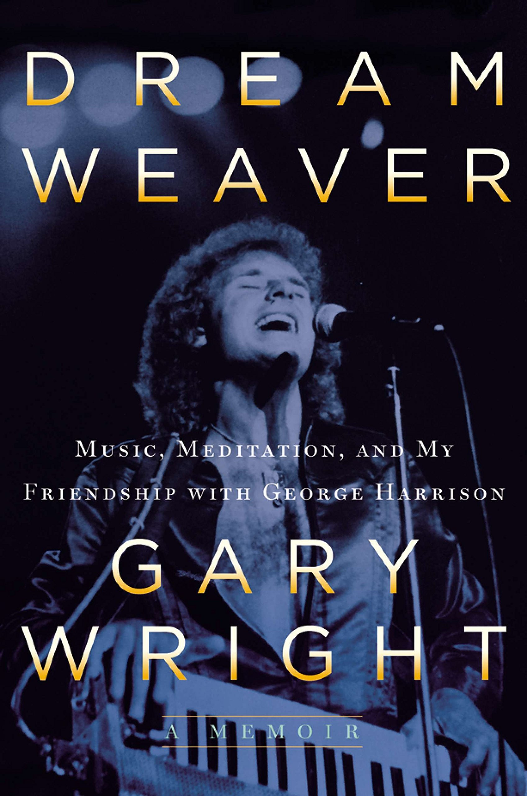 Download Dream Weaver: A Memoir; Music, Meditation, and My Friendship with George Harrison ebook