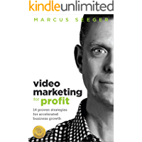 Video Marketing for Profit: 14 Proven Strategies for Accelerated Business Growth book cover