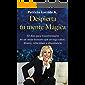 Despierta tu mente mágica: 30 días para transformarte en un imán humano que atraiga salud, dinero, relaciones y abundancia